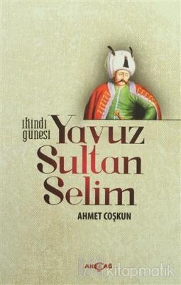 İkindi Güneşi Yavuz Sultan Selim Ahmet Coşkun