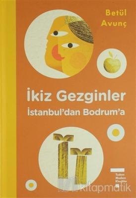 İkiz Gezginler: İstanbul'dan Bodrum'a (Ciltli)