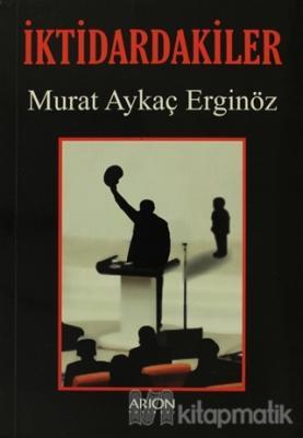 İktidardakiler Murat Aykaç Erginöz