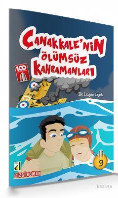 İlk Düşen Uçak (Çanakkale'nin Ölümsüz Kahramanları-09)