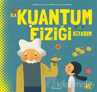 İlk Kuantum Fiziği Kitabım (Ciltli)