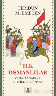İlk Osmanlılar ve Batı Anadolu Beylikleri Dünyası Feridun M. Emecen