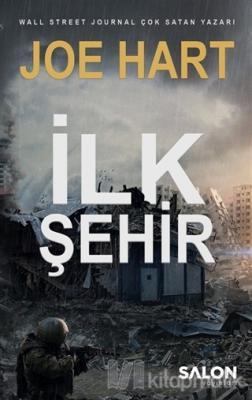 İlk Şehir (Egemenlik Üçlemesi 3. Kitap) Joe Hart
