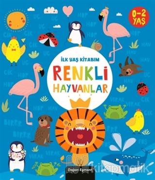 İlk Yaş Kitabım Renkli Hayvanlar (Ciltli)