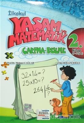 İlkokul Yaşam ve Matematik Çarpma-Bölme 2. Kitap (9-12 Yaş)