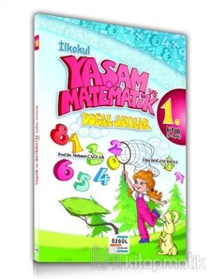 İlkokul Yaşam ve Matematik Doğal Sayılar 1. Kitap (6-9 Yaş)