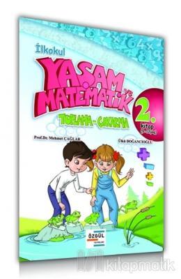 İlkokul Yaşam ve Matematik Toplama-Çıkarma 2. Kitap (9-12 Yaş)