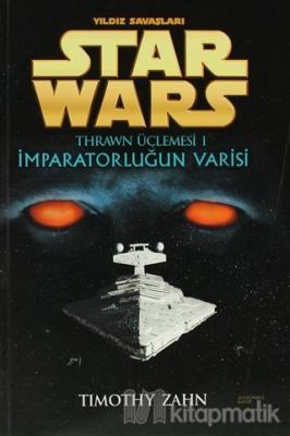 İmparatorluğun Varisi - Yıldız Savaşları Star Wars Thrawn Üçlemesi 1
