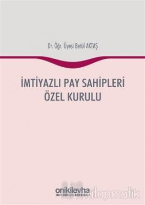 İmtiyazlı Pay Sahipleri Özel Kurulu (Ciltli)