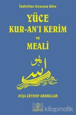 İndirilme Sırasına Göre Yüce Kur-an'ı Kerim ve Meali