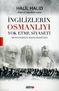 İngilizlerin Osmanlıyı Yok Etme Siyseti