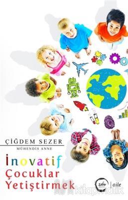 İnovatif Çocuklar Yetiştirmek