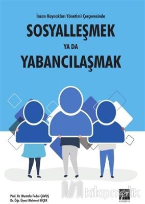 İnsan Kaynakları Yönetimi Çerçevesinde Sosyalleşmek Ya Da Yabancılaşmak