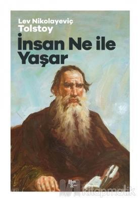 İnsan Ne İle Yaşar Lev Nikolayeviç Tolstoy