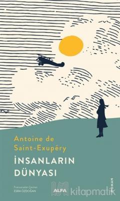 İnsanların Dünyası Antoine de Saint-Exupery