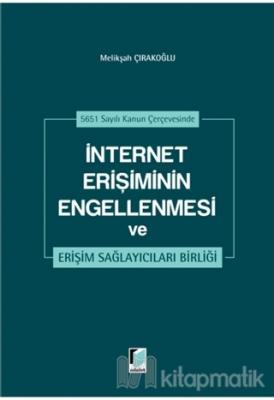 İnternet Erişiminin Engellenmesi ve Erişim Sağlayıcıları Birliği (Ciltli)