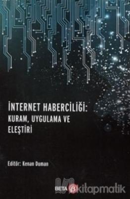 İnternet Haberciliği: Kuram, Uygulama ve Eleştiri