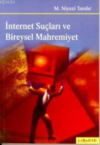İnternet Suçları ve Bireysel Mahremiyet