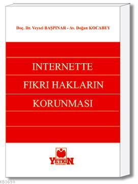 İnternette Fikri Hakların Korunması Veysel Başpınar