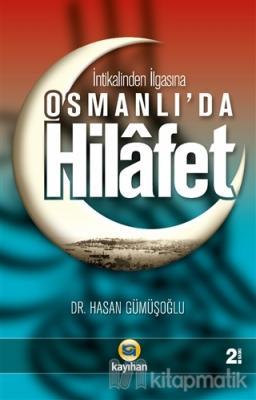İntikalinden İlgasına Osmanlı'da Hilafet