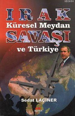 Irak Küresel Meydan Savaşı ve Türkiye