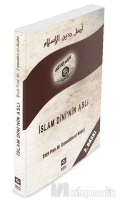 İslam Dini'nin Aslı