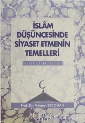 İslam Düşüncesinde Siyaset Etmenin Temelleri Mehmet Erdoğan