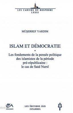 Islam Et Démocratıe Les Fondements De La Pensée Politique Des İslamistes