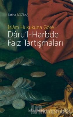 İslam Hukukuna Göre Daru'l-Harbde Faiz Tartışmaları