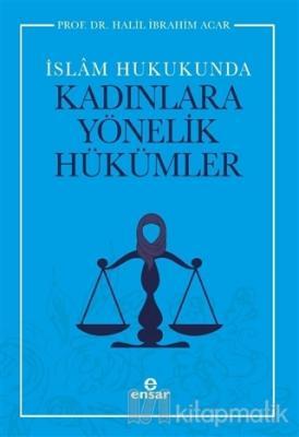 İslam Hukukunda Kadınlara Yönelik Hükümler Halil İbrahim Acar