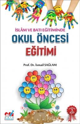 İslam ve Batı Eğitiminde Okul Öncesi Eğitimi