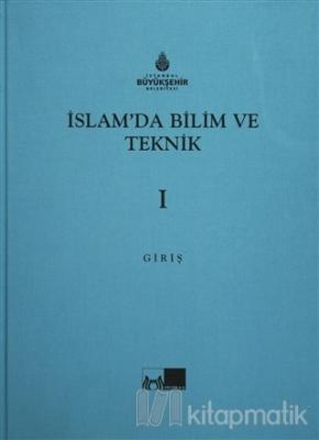İslam'da Bilim ve Teknik (5 Cilt Takım) (Ciltli)