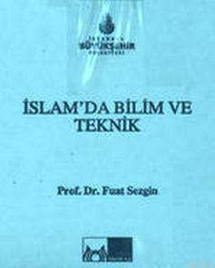 İslam'da Bilim ve Teknik (Kutulu, 5 Cilt)
