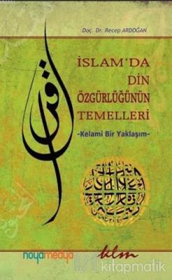 İslam'da Din Özgürlüğünün Temelleri