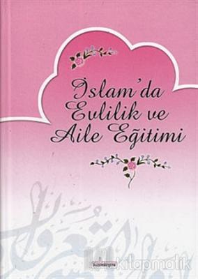İslam'da Evlilik ve Aile Eğitimi (Ciltli)
