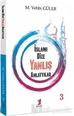 İslamı Bize Yanlış Anlattılar 3