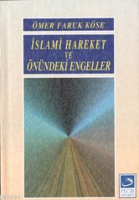 İslami Hareket ve Önündeki Engeller