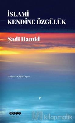 İslami Kendine Özgülük Şadi Hamid