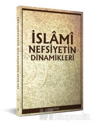 İslami Nefsiyetin Dinamikleri