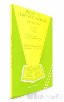 İslam'ın Hareket Metodu Seyyid Kutup