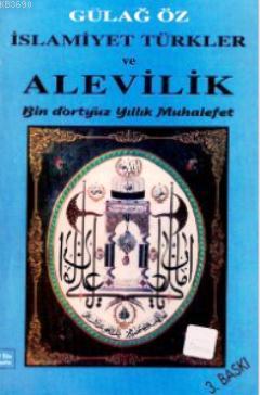 İslamiyet Türkler ve Alevilik Bin Dörtyüz Yıllık Muhalefet