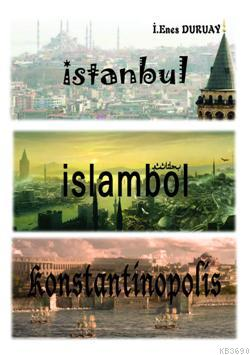 İstanbul - İslambol - Konstantinapolis