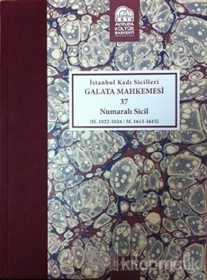 İstanbul Kadı Sicilleri - Galata Mahkemesi 37 Numaralı Sicil Cilt 37 (Ciltli)