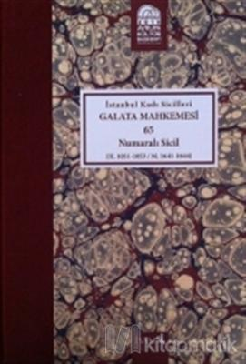 İstanbul Kadı Sicilleri - Galata Mahkemesi 65 Numaralı Sicil Cilt 39 (Ciltli)