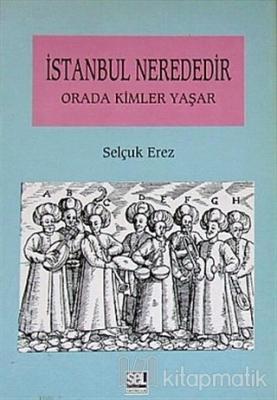 İstanbul Nerededir Orada Kimler Yaşar