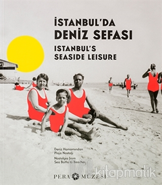 İstanbul'da Deniz Sefası - Istanbul's Seaside Leisure (Ciltli)