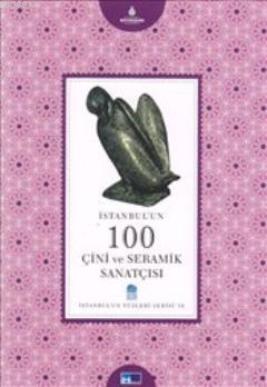 İstanbul'un 100 Çini ve Seramik Sanatısı