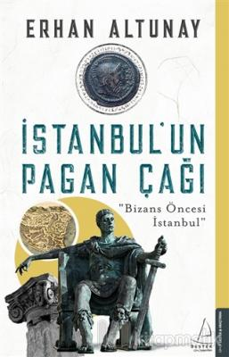 İstanbul'un Pagan Çağı Erhan Altunay