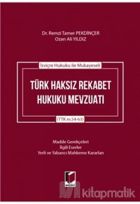 İsviçre Hukuku ile Mukayeseli Türk Haksız Rekabet Hukuku Mevzuatı (Ciltli)