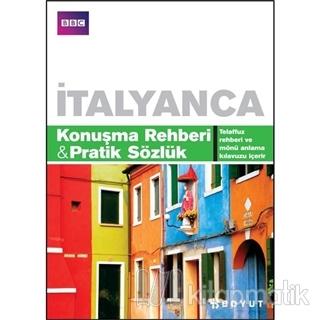İtalyanca Konuşma Rehberi&Pratik Sözlük Philippa Goodrich